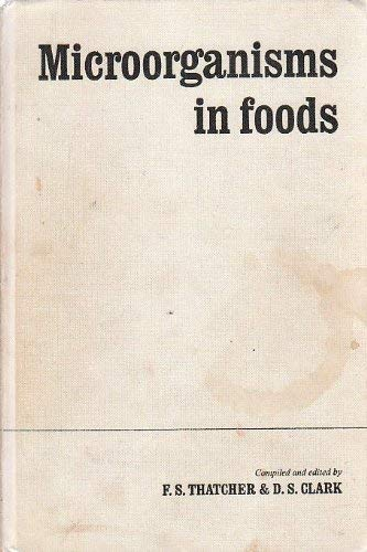 Microorganisms in Foods: v. 1: Their Significance: Editor-F.S. Thatcher; Editor-D.S.