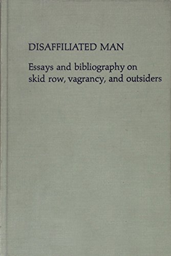 9780802016133: Disaffiliated Man: Essays and Bibliography on Skid Row, Vagrancy and Outsiders