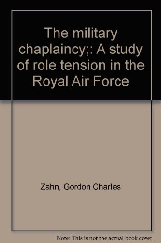 9780802016218: The military chaplaincy;: A study of role tension in the Royal Air Force