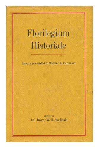 Florilegium Historiale : Essays Presented to Wallace Ferguson