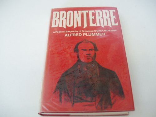 Bronterre A Political Biography of Bronterre O'Brien 1804-1864: Plummer, Alfred