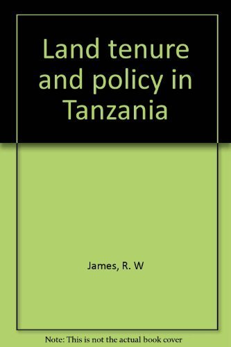 Land Tenure and Policy in Tanzania: James, R. W