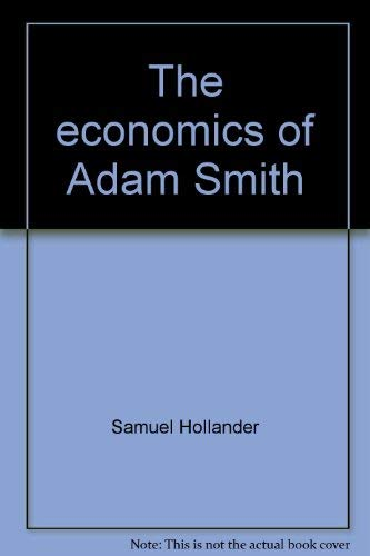9780802018113: The economics of Adam Smith