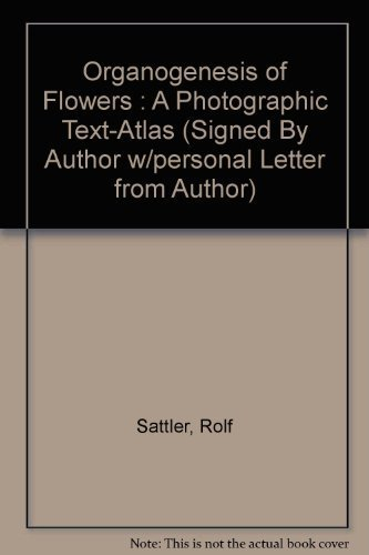 Organogenesis of Flowers: A Photographic Text-Atlas