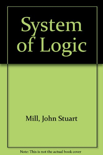 9780802018755: A System of Logic Ratiocinative and Inductive, 2 vols