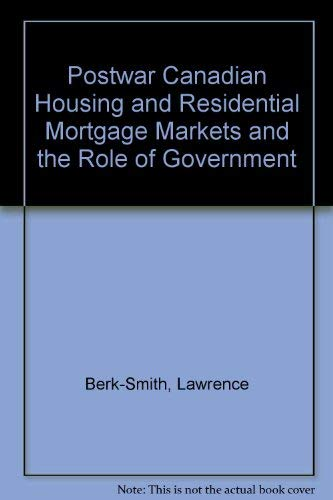 The Postwar Canadian Housing and Residential Mortgage Markets and the Role of Government