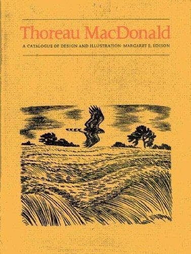 Thoreau Macdonald: A Catalogue of Design and: Margaret E. Edison,