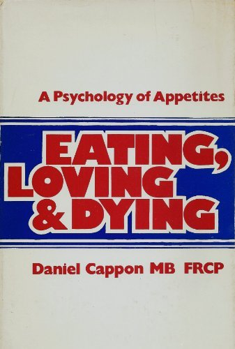 9780802019806: Eating, loving and dying; a psychology of appetites