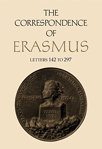 THE CORRESPONDENCE OF ERASMUS Letters 142 to 297, 1501 - 1514 (Volume 2) (Collected Works of ...