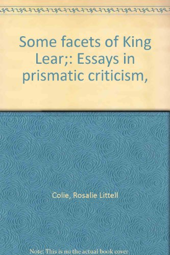9780802019981: Some facets of King Lear;: Essays in prismatic criticism,