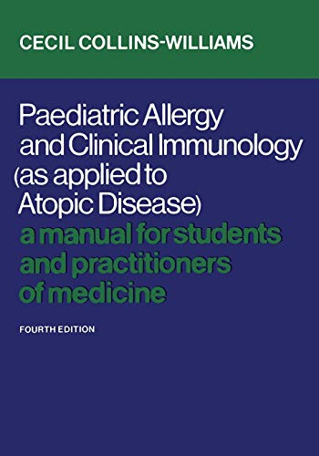 Paediatric Allergy and Clinical Immunology (as Applied to Atopic Disease) : A Manual for Students ...