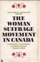 Woman Suffrage Movement in Canada (Social History of Canada): Cleverdon, Catherine L.