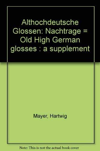 9780802021168: Althochdeutsche Glossen: Nachtrage Old High German Glosses: A Supplement