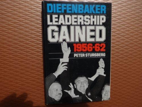 Diefenbaker:Leadership Gained 1956-62: Peter Stursberg