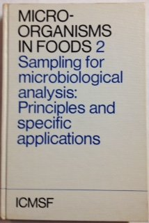 Microorganisms in Foods: v. 2: Sampling for: Editor-F.S. Thatcher; Editor-D.S.