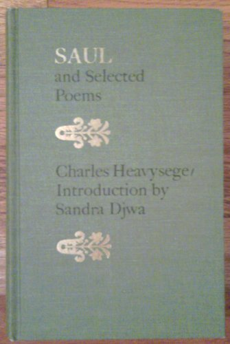 Saul and selected poems: Including excerpts from: Heavysege, Charles