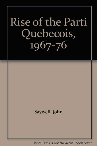 9780802022752: Rise of the Parti Quebecois, 1967-76
