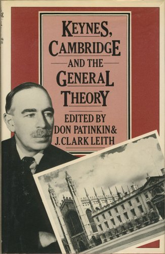 Keynes, Cambridge and The General Theory: The Process of Criticism and Discussion Connected with ...