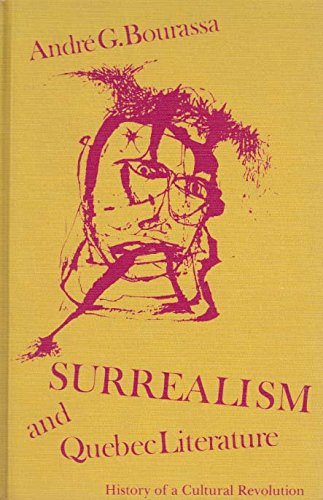 9780802023360: Surrealism and Quebec literature: History of a cultural revolution (University of Toronto romance series)