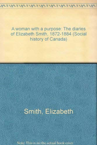 A woman with a purpose: The diaries: Smith, Elizabeth