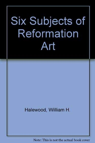 9780802023858: Six Subjects of Reformation Art