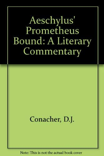 9780802023919: Aeschylus' Prometheus Bound: A Literary Commentary