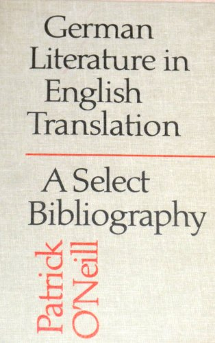 German Literature in English Translation: A Select Bibliography (0802024092) by O'Neill, Patrick