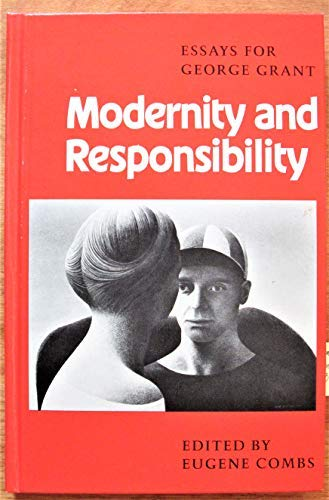 Modernity and Responsibility: Essays for George Grant