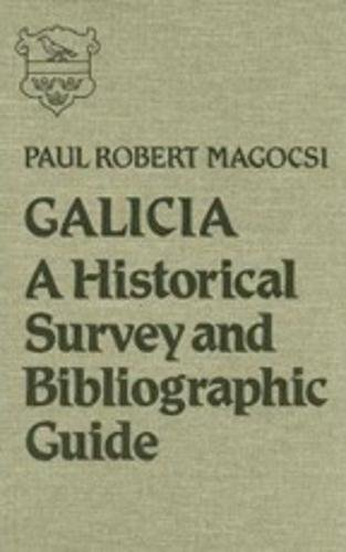 9780802024824: Galicia: A Historical Survey and Bibliographic Guide