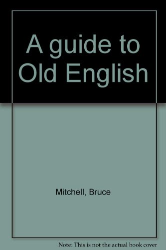 9780802024893: A guide to Old English [Unknown Binding] by Mitchell, Bruce