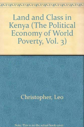 Land and Class in Kenya (The Political: Leo, Christopher