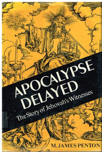 9780802025401: Apocalypse Delayed: Story of Jehovah's Witnesses