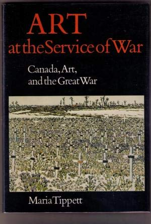Art at the Service of War: Canada, Art and the Great War