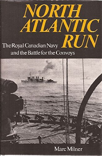 9780802025449: North Atlantic Run: The Royal Canadian Navy and the Battle for the Convoys