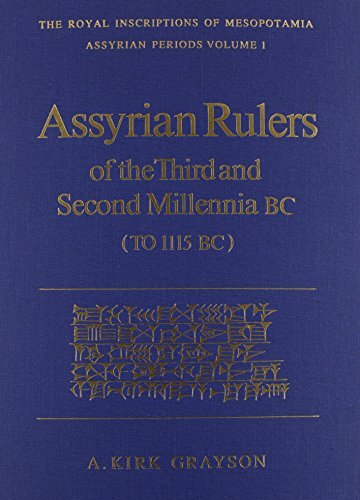 9780802026057: Assyrian Rulers 3rd and 2nd Millenia BC (to 1115 BC)(Royal Inscriptions of Mesopotamia, Assyrian Periods, Vol 1)