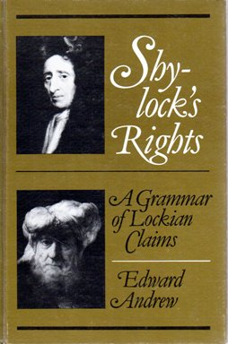 9780802026118: Shylock's Rights: Grammar of Lockian Claims