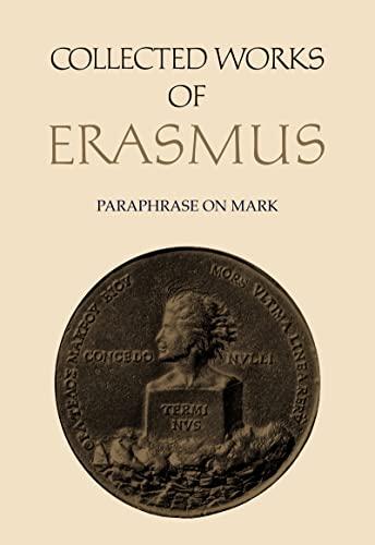 New Testament Scholarship: Paraphrase on Mark (Collected Works of Erasmus): Erasmus, Desiderius