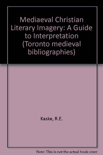9780802026361: Mediaeval Christian Literary Imagery: A Guide to Interpretation (Toronto medieval bibliographies)