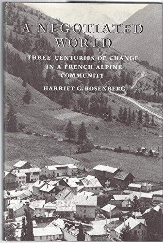 9780802026408: A Negotiated World: Three Centuries of Change in a French Alpine Community
