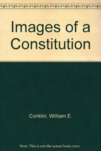 Images of a Constitution: William E. Conklin