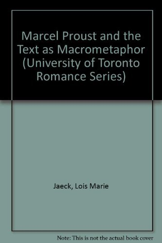 Marcel Proust and the Text As Macrometaphor (University of Toronto Romance Series): Jaeck, Lois ...
