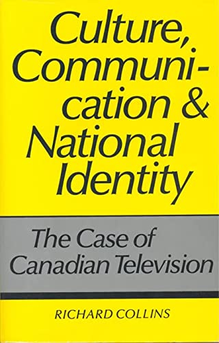 9780802027337: Culture, Communication and National Identity: The Case of Canadian Television (Heritage)