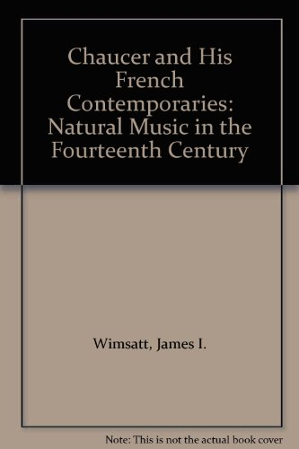 9780802027429: Chaucer and His French Contemporaries: Natural Music in the Fourteenth Century