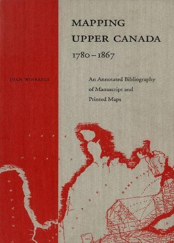 9780802027948: Mapping Upper Canada, 1780-1867: An Annotated ...