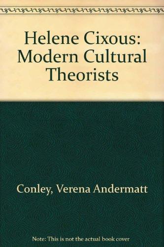 Helene Cixous (Modern Cultural Theorists): Conley, Verena Andermatt