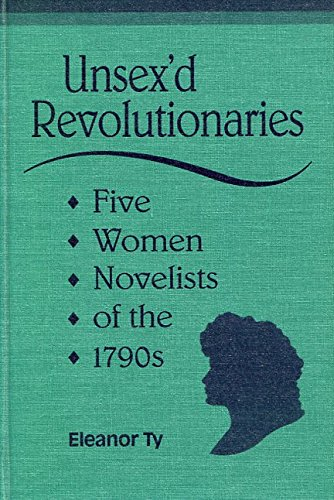 9780802029492: Unsex'd Revolutionaries: Five Women Novelists of the 1790s