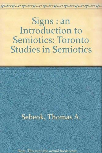 9780802029584: Signs: An Introduction to Semiotics (Toronto Studies in Semiotics)