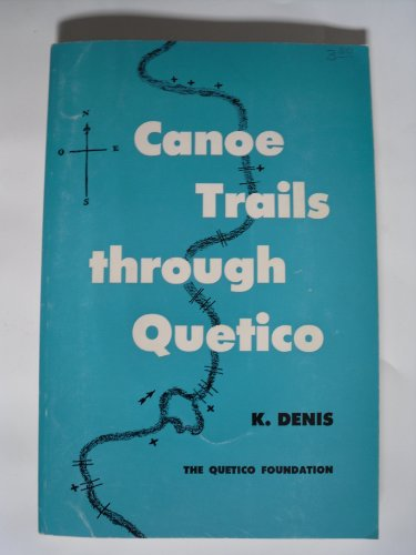 9780802030467: Canoe Trails Through Quetico [Paperback] by Denis, Keith