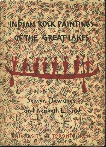Indian Rock Paintings of the Great Lakes: Dewdney, Selwyn H.