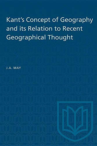 Kant's Concept of Geography and Its Relation to Recent Geographical Thought (Department of ...
